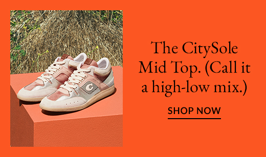 The CitySole Mid Top. (Call it a high-low mix.) SHOP NOW