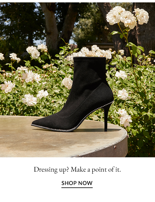 Dressing up? Make a point of it. SHOP NOW